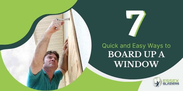 Seven Quick And Easy Ways To Board Up A Window