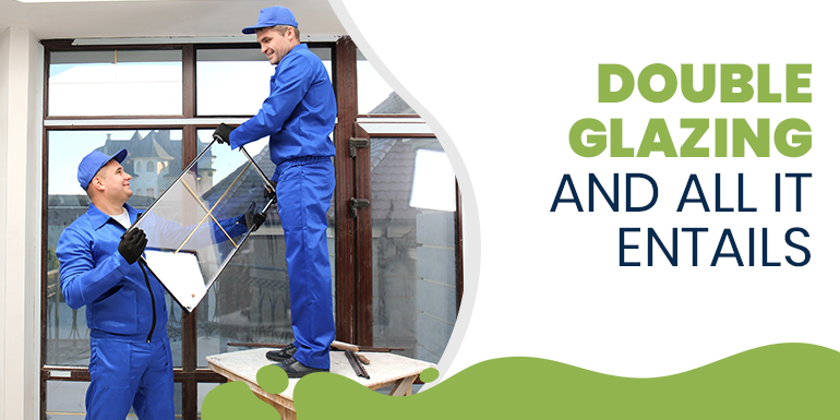All You Require To Know About Double Glazing